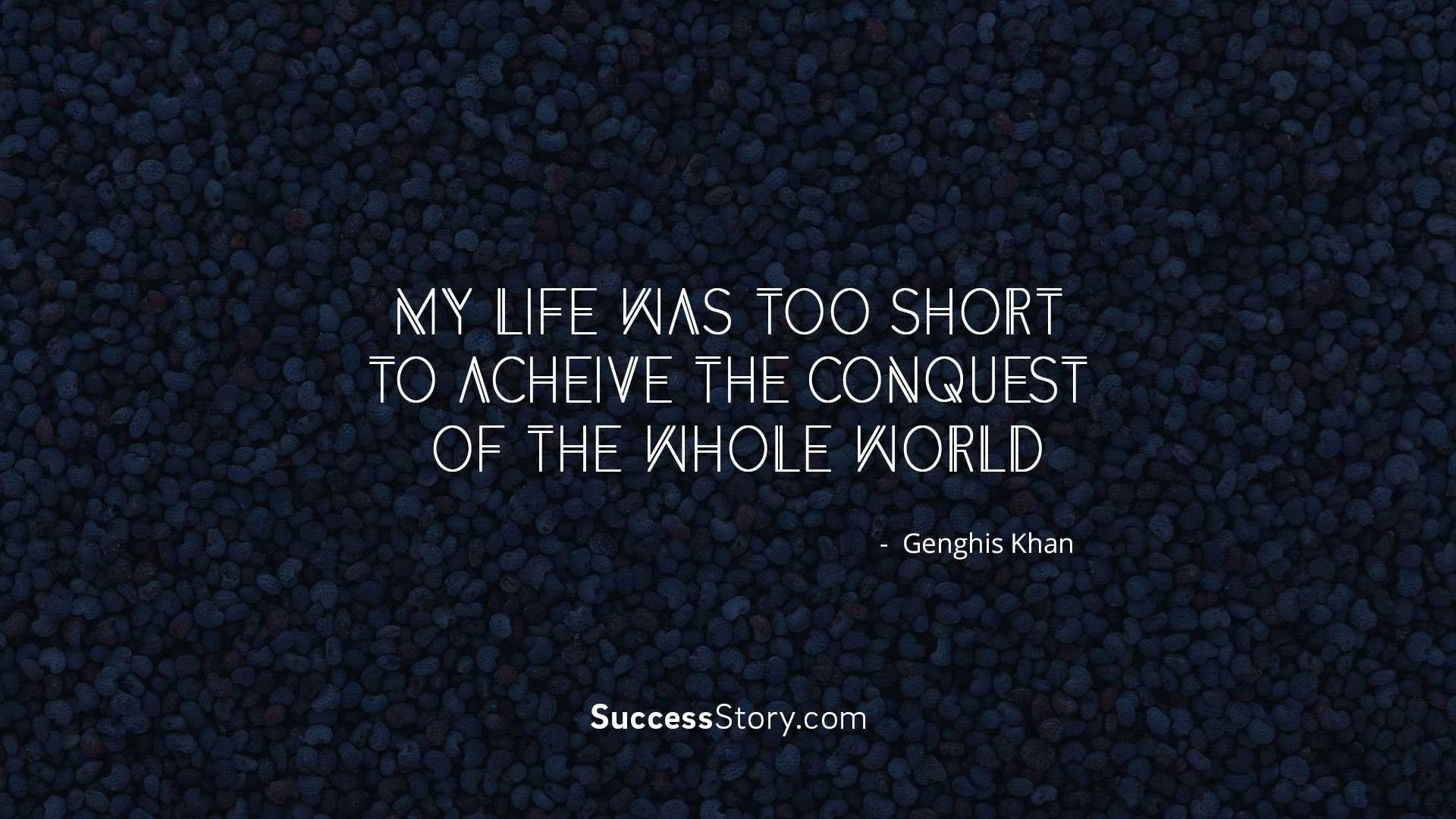 """""""My life was too short to achieve the conquest of the"""