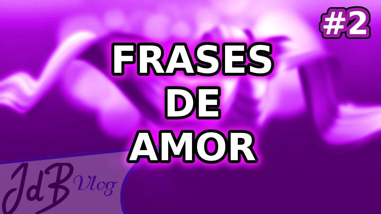 FRASES DE AMOR CORTAS PARA DEDICAR 2