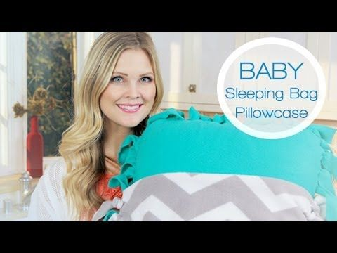DIY Baby Pillowcase Sleeping Bag Patterns and Tutorial (Video)