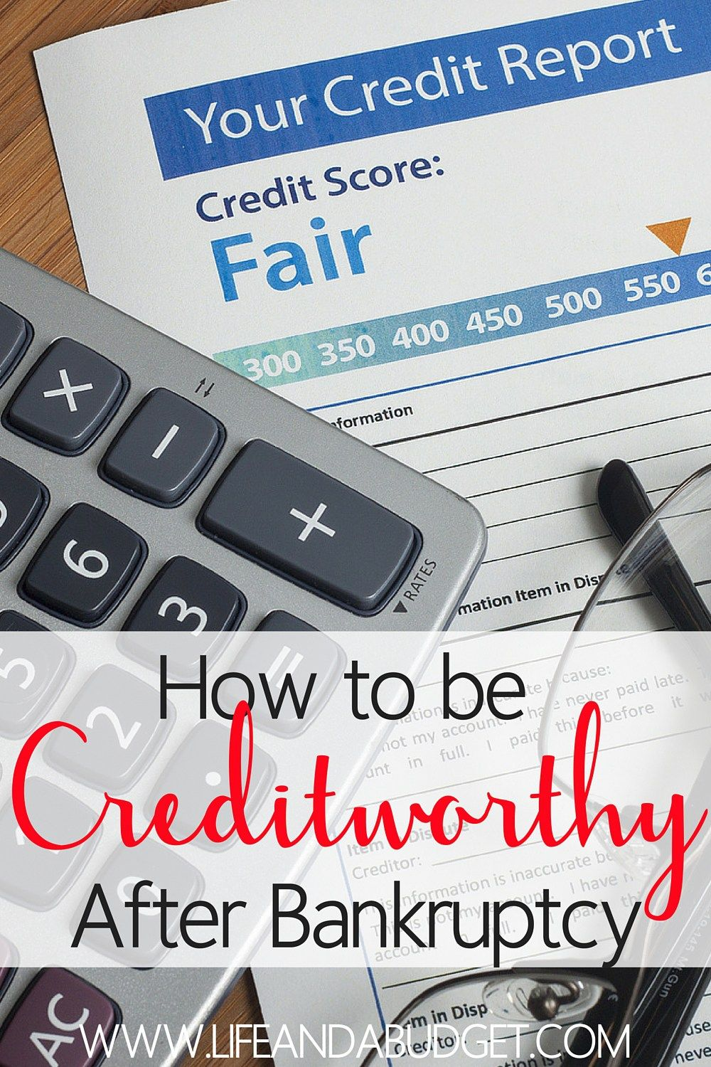 Becoming Creditworthy After Bankruptcy Life And A Budget Credit Repair Credit Score How To Fix Credit