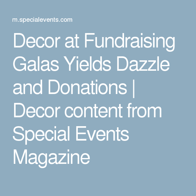 Decor at Fundraising Galas Yields Dazzle and Donations | Decor content from Special Events Magazine
