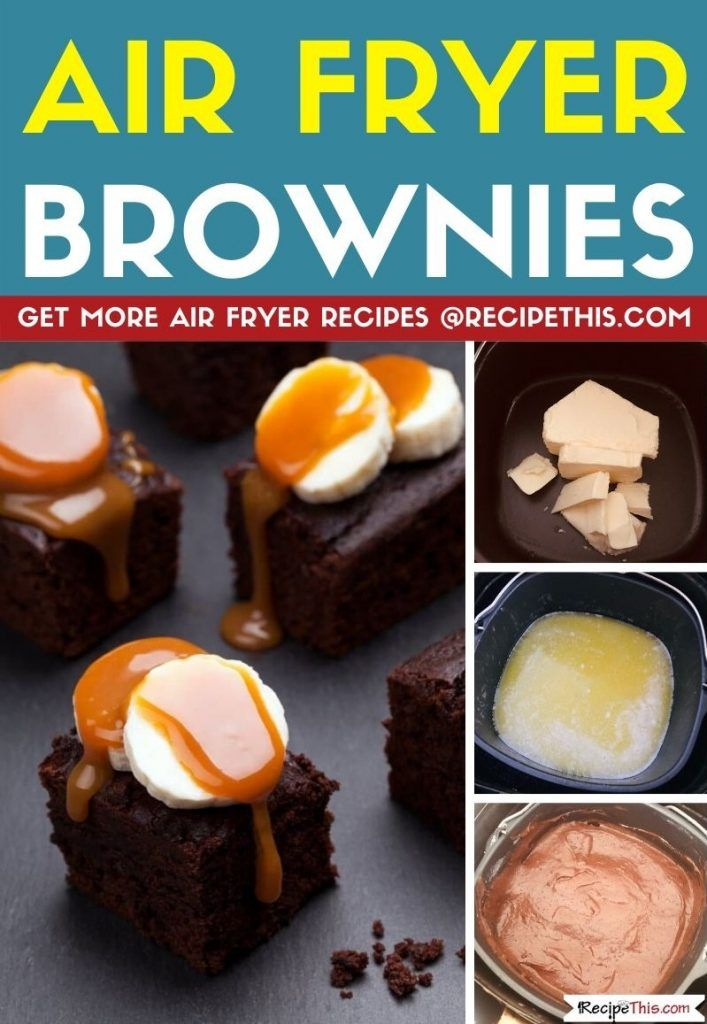 Air Fryer Brownies Recipe Food recipes, Food, Brownie