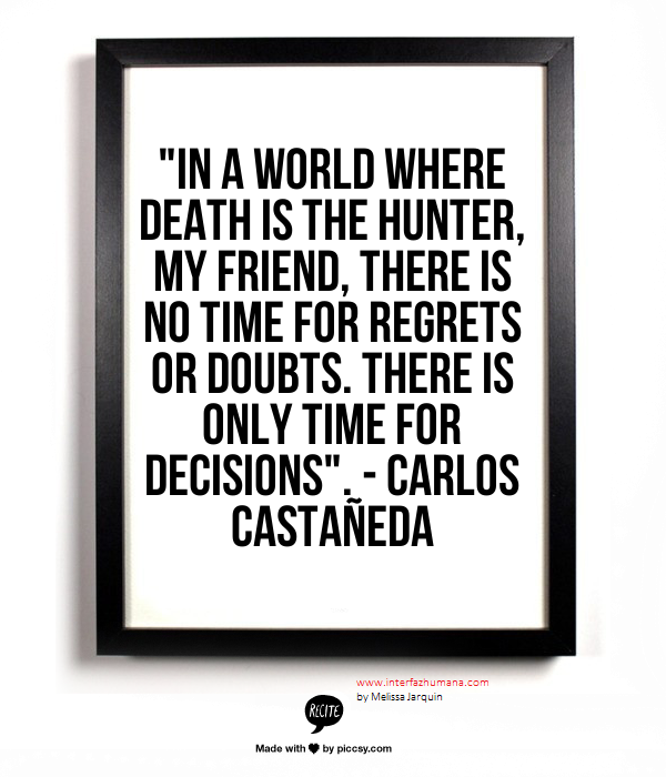 Carlos Castaneda Awesome Like This Quote Carlos Castaneda Carlos Castaneda Quotes Real Life Quotes