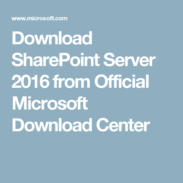 download sharepoint server 2016 from official microsoft download