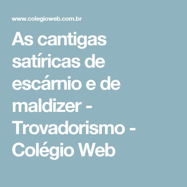 As cantigas satíricas de escárnio e de maldizer - Trovadorismo - Colégio Web