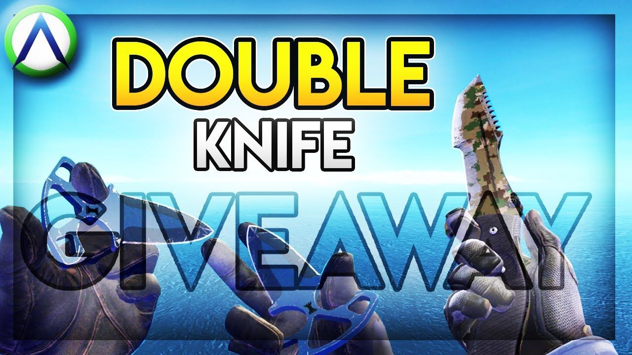 csgo double 120 knife giveaway 7500 subscriber special