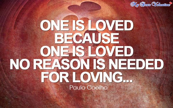 One is loved because one is loved. No reason is needed for loving. - Google Search