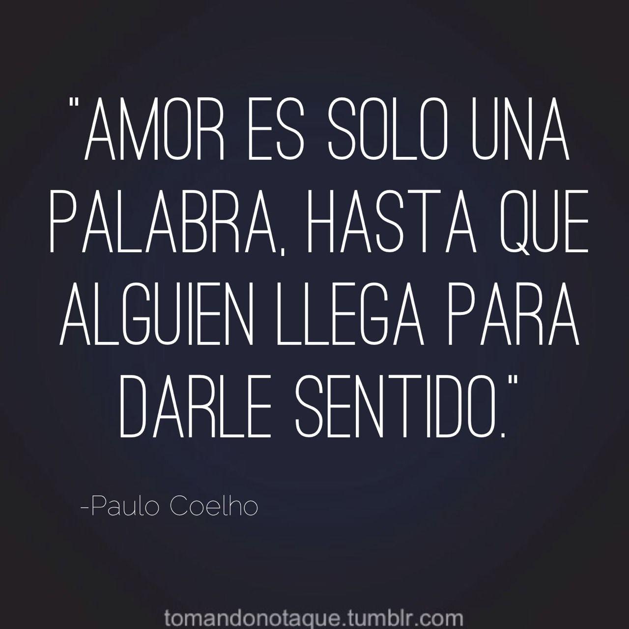 Frases De Paulo Coelho Sobre El Amor Amistad Mensajes Y Frases De