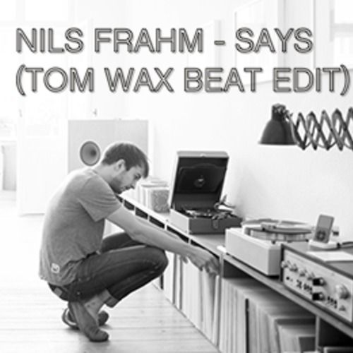 Nils Frahm - Says (Tom Wax Beat Edit) by TomWax on SoundCloud