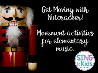 SingToKids: Get Moving with Nutcracker: Movement Activities for Elementary Music