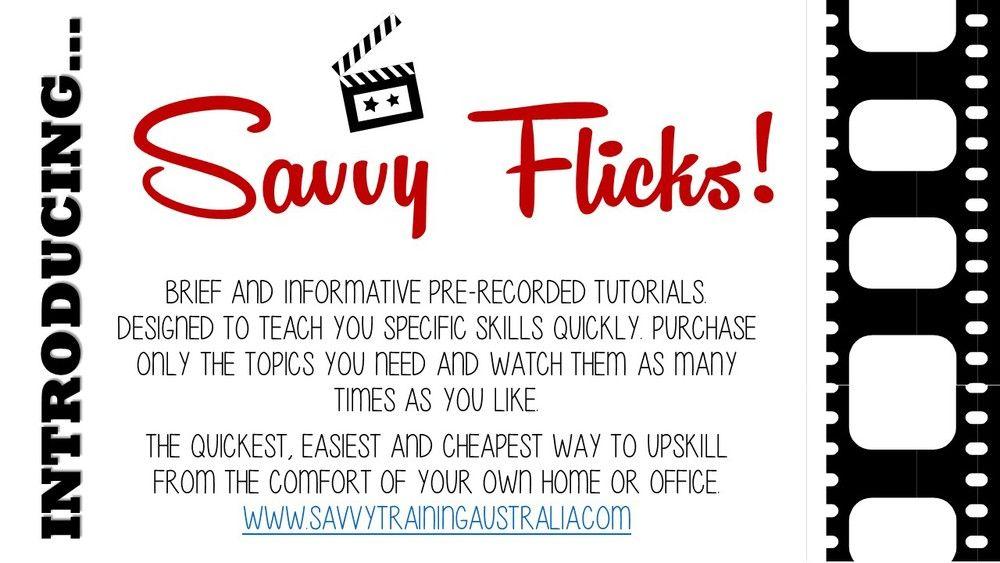Savvy Flicks will be short, informative pre-recorded tutorials You
