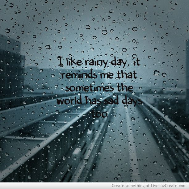 Quotes About Rainy Days: Rainy Sad Quotes. QuotesGram