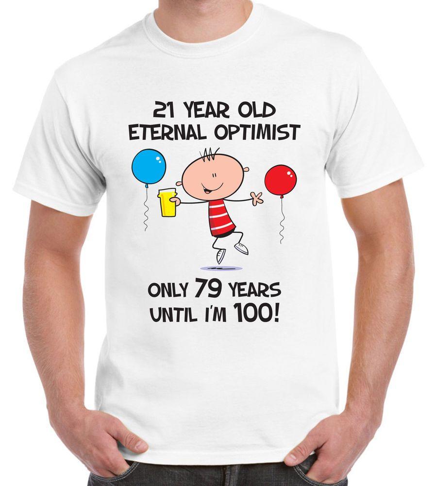 ETERNAL OPTIMIST FOR 21 YEARS 21ST BIRTHDAY MEN TSHIRT
