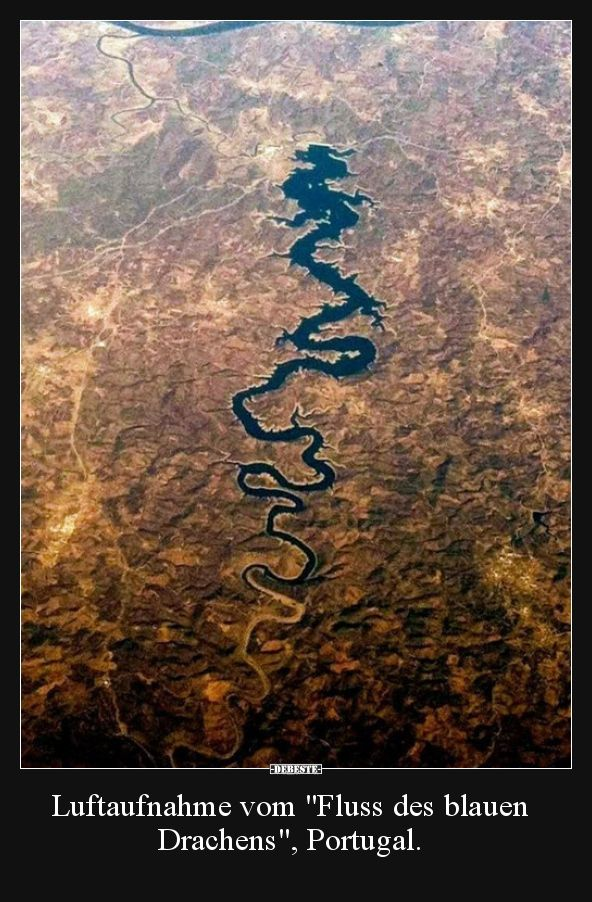 Luftaufnahme vom Fluss des blauen Drachens.. | Lustige Bilder, Sprüche, Witze, echt lustig #traveltoportugal
