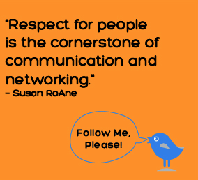 Respect For People Is The Cornerstone Of Communication And Networking Susan Roane Networking Communication Social Media