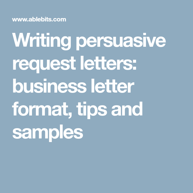 Writing Persuasive Request Letters Business Letter Format Tips And