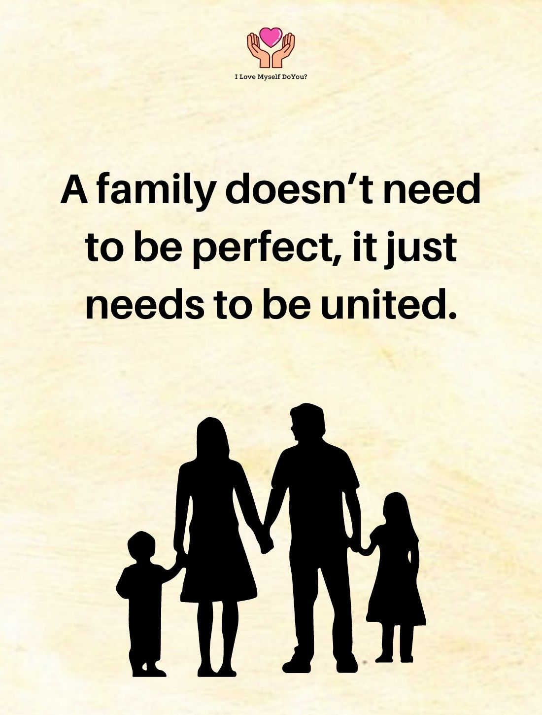 A Family Doesn T Need To Be Perfect Family Quotes My Love Quotes