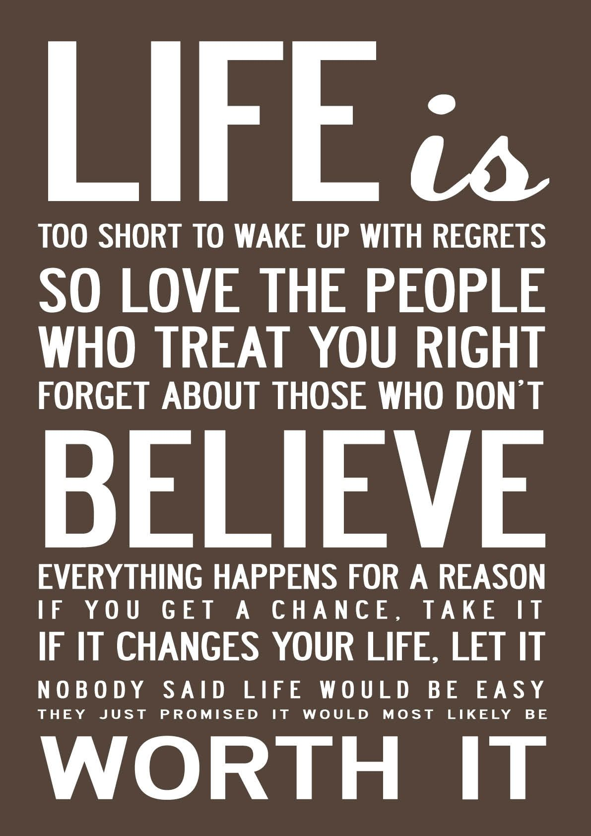 Quotes Believe In Life Is Worth It Short Inspirational Quotes Best