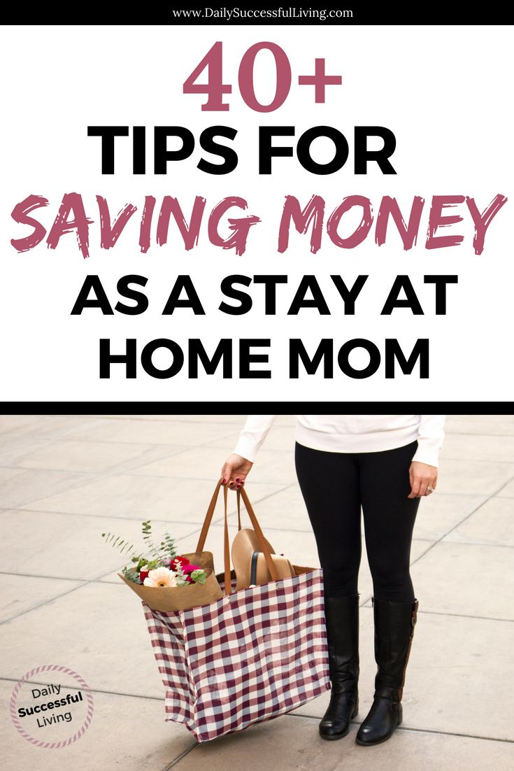 40+ Tips For Saving Money As A Stay At Home Mom