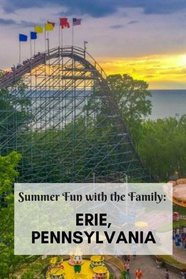 Summer Fun Top Things To Do In Erie Pa With The Family Adventures