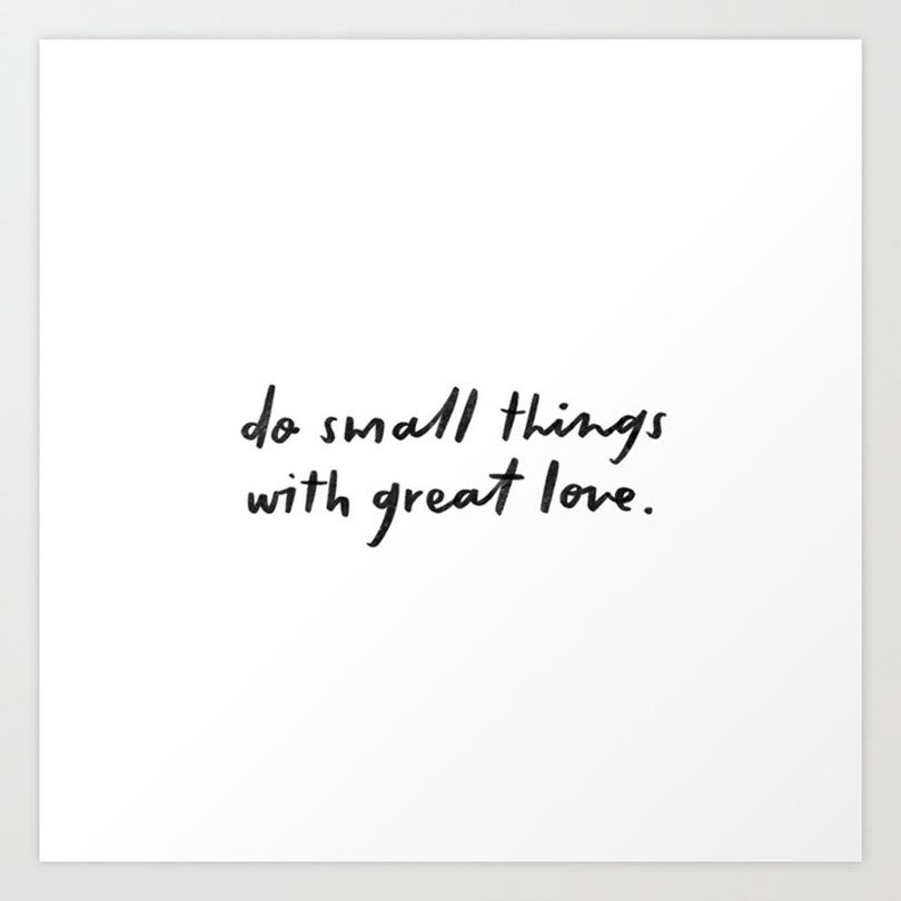 do small things with great love art print by MINNA MAY DESIGN
