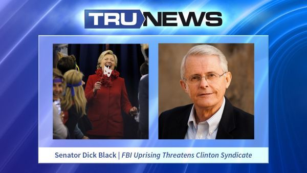 TRUNEWS 11/01/16 Sen Dick Black | FBI Uprising Threatens Clinton Syndicate