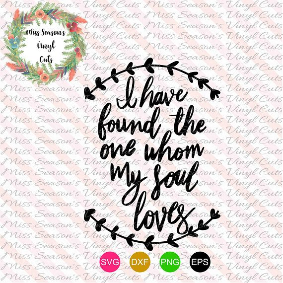 Download I have found the one whom my soul loves SVG | Wedding SVG ...