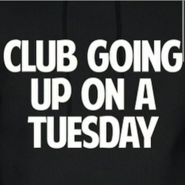 Club Going Up On A Tuesday Funny Meme Me Too Lyrics Tuesday