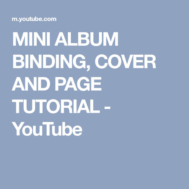MINI ALBUM BINDING, COVER AND PAGE TUTORIAL