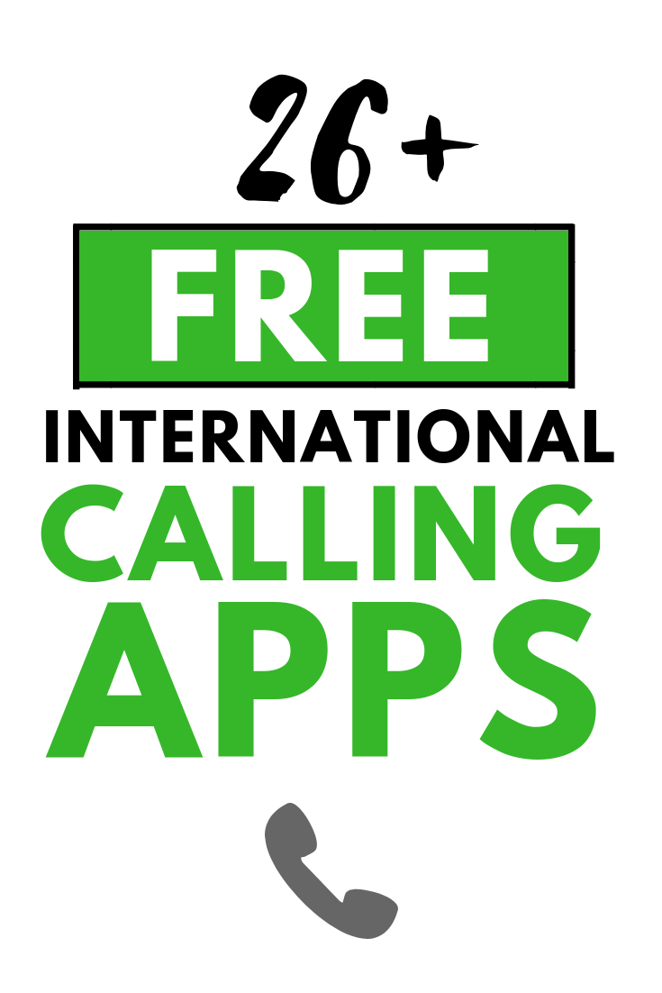 26+ of the Best Ways to Make Free International Calls