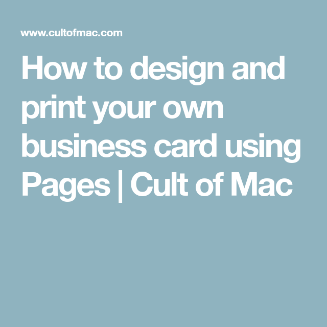 How to design and print your own business card using pages cult of printing how to design and print your own business card using pages cult of mac reheart Choice Image
