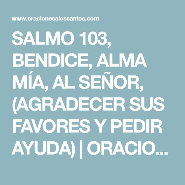 Salmo 103 Bendice Alma Mía Al Señor Agradecer Sus Favores Y Pedir Ayuda Oraciones A Los Santos Salmos Te Bendigo Oraciones