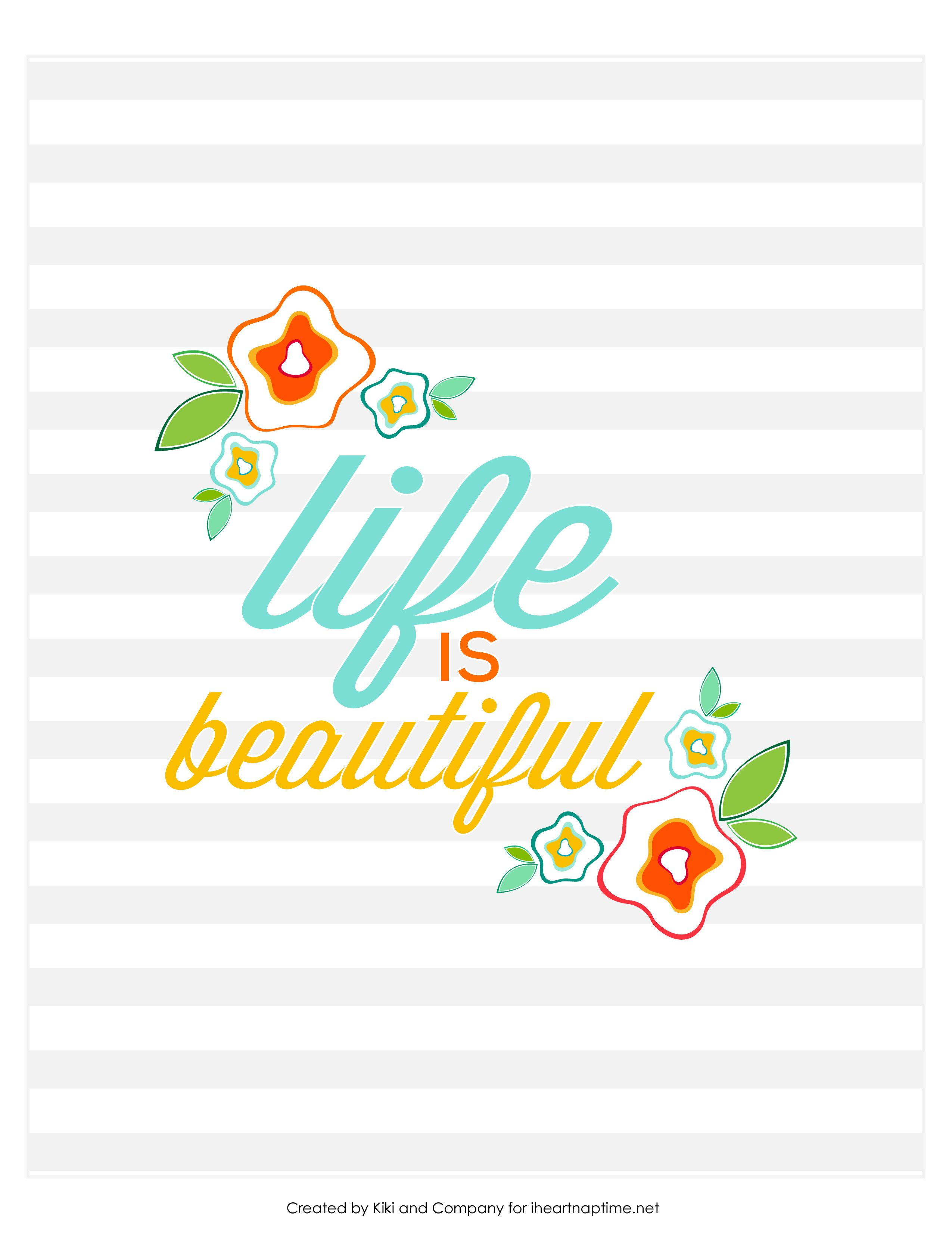 Free Life is Beautiful Printable from I Heart Nap Time {available in ...