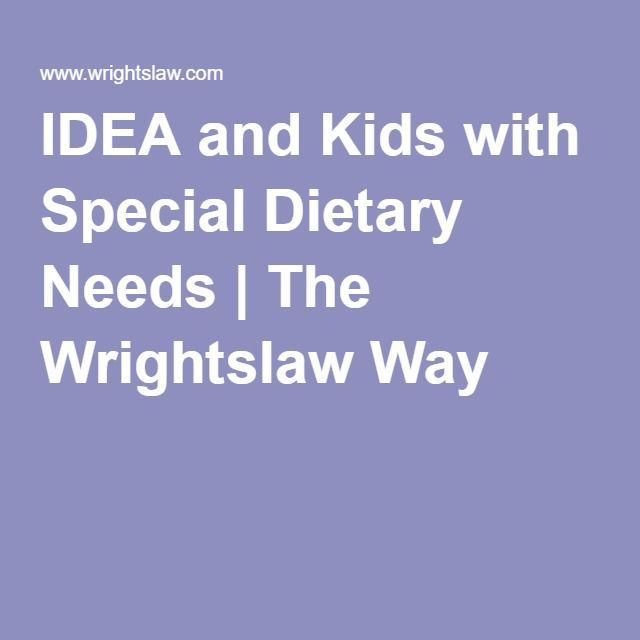 Idea And Kids With Special Dietary Needs >> Idea And Kids With Special Dietary Needs The Wrightslaw