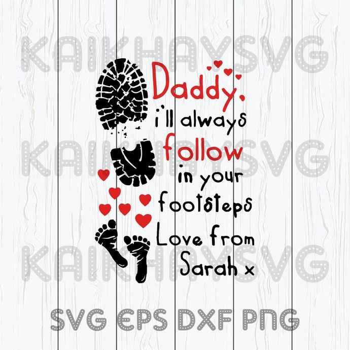 Download Daddy Follow SVG, I Love Dad SVG , Father's Day, Mother's ...