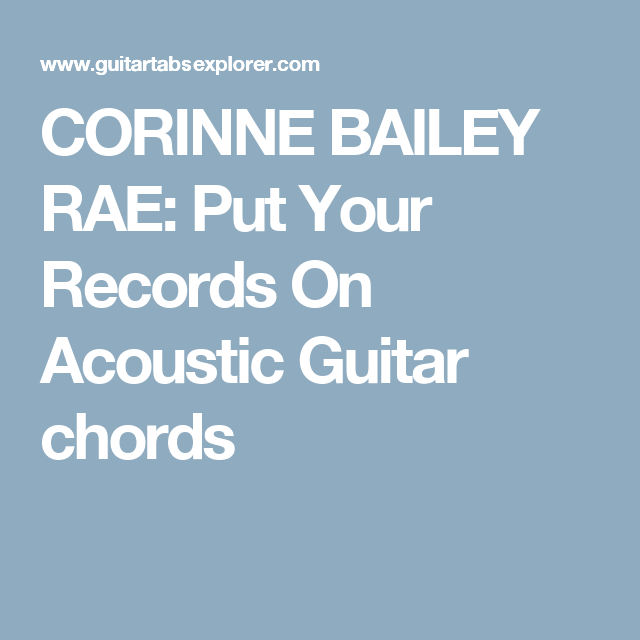 CORINNE BAILEY RAE: Put Your Records On Acoustic Guitar chords ...