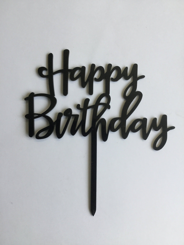 Cake Decorations Happy Birthday Cake Topper Black Acrylic Cake Topper Https Www E Birthday Cake Topper Printable Happy Birthday Cake Topper Diy Cake Topper