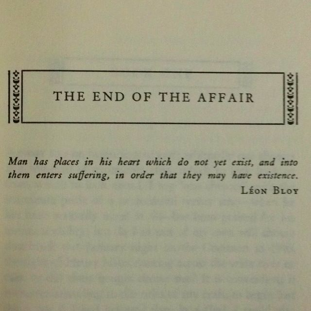 The End Of The Affair Grahamgreene Clever Quotes Quotes About Hard Times Affair Quotes