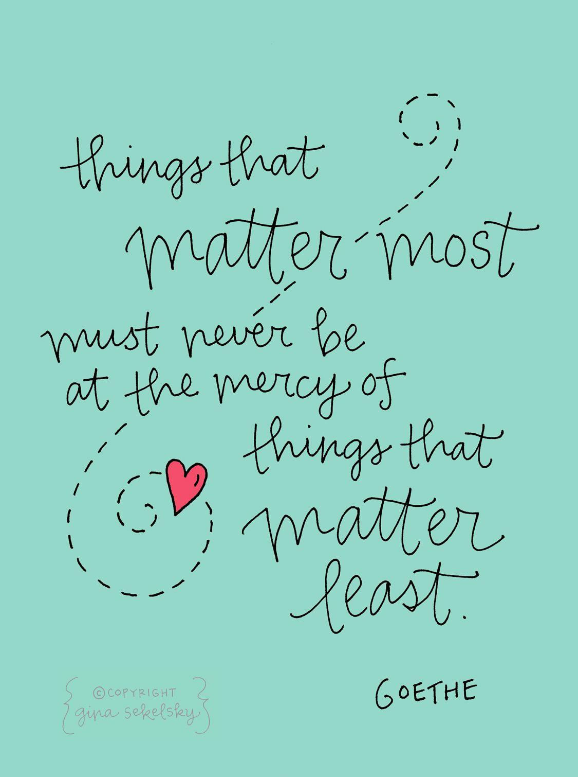 Las cosas más importantes nunca deben estar a merced de las cosas que importan menos...
