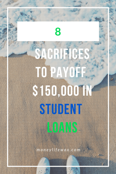 10 Sacrifices We Made To Pay Off 150 000 In Student Loan Debt Student Loans Student Loan Forgiveness Paying Off Student Loans