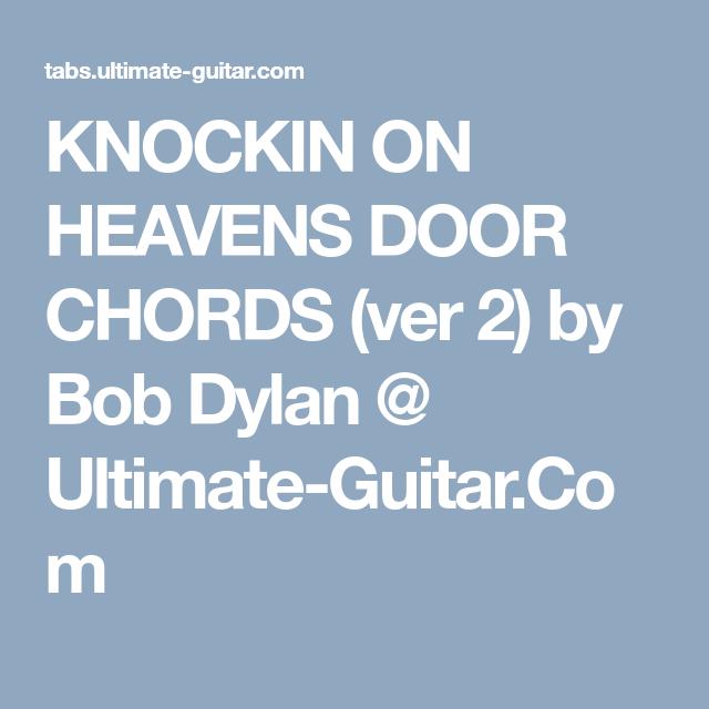 KNOCKIN ON HEAVENS DOOR CHORDS (ver 2) by Bob Dylan @ Ultimate ...