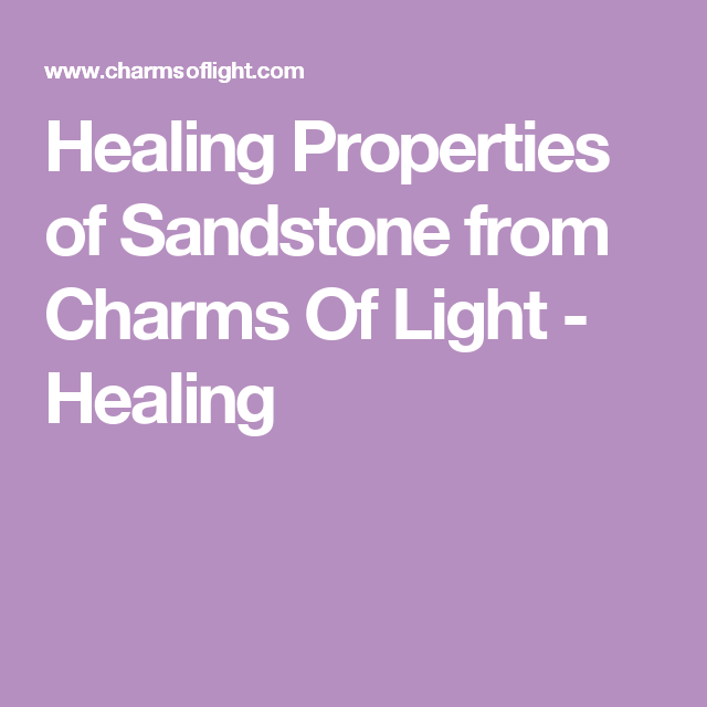 Healing properties of sandstone from charms of light healing healing properties of sandstone from charms of light healing fandeluxe Images