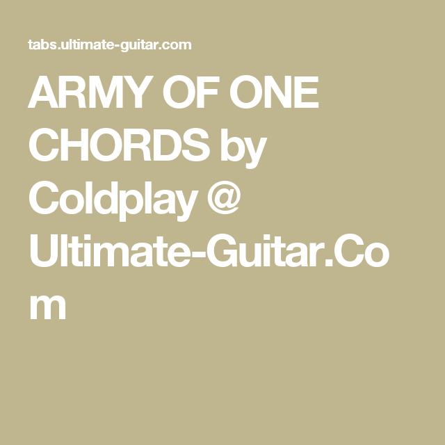 Army Of One Chords By Coldplay Ultimate Guitar Music