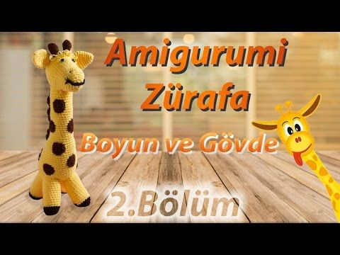Amigurumi Zürafa Yapımı : Amigurumi zürafa yapımı bölüm sevimli zürafa boyun ve gövde