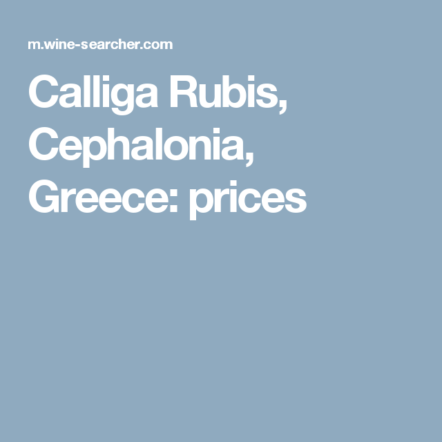 Calliga Rubis Cephalonia Greece Prices Cephalonia Greek Wine