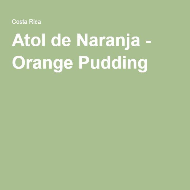 Atol de Naranja - Orange Pudding