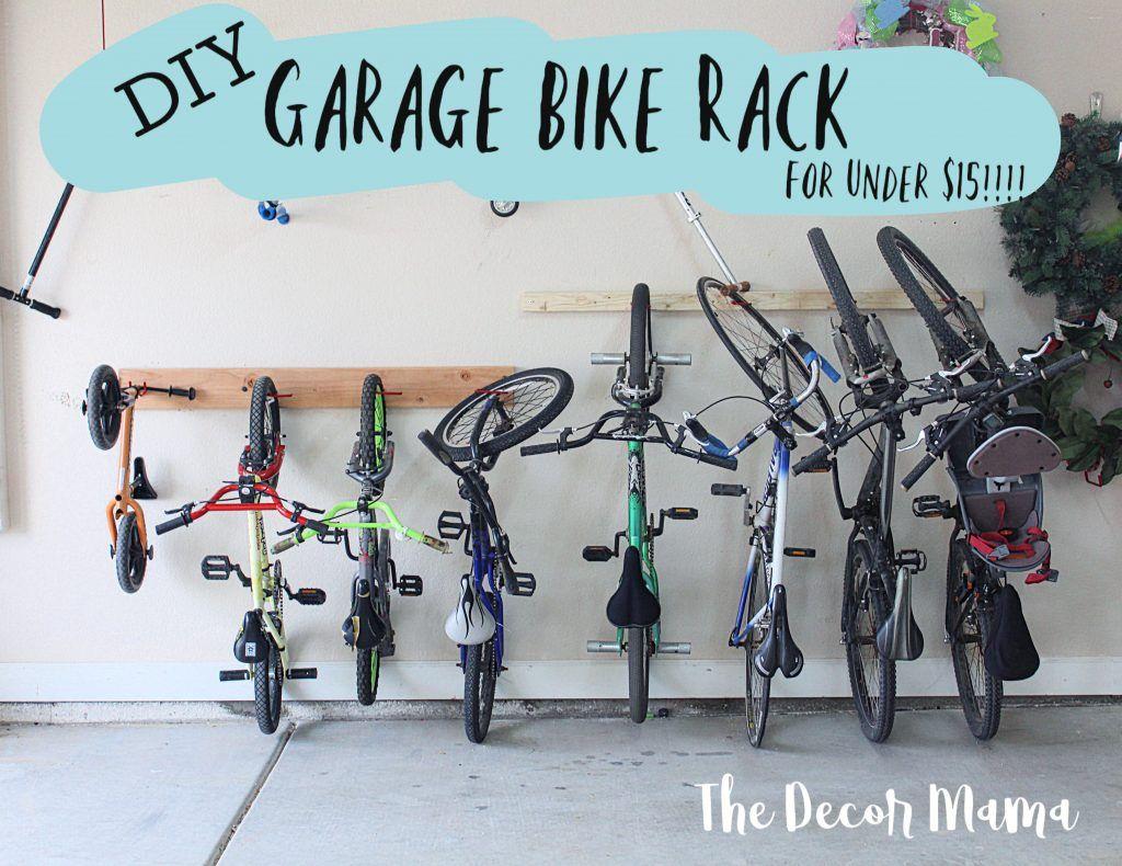 Diy Garage Bike Rack For Under 15 The Decor Mama Bike Storage Diy Bike Rack Garage Garage Organization Diy