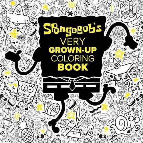 SpongeBobs Very Grown Up Coloring Book SpongeBob SquarePants Adult