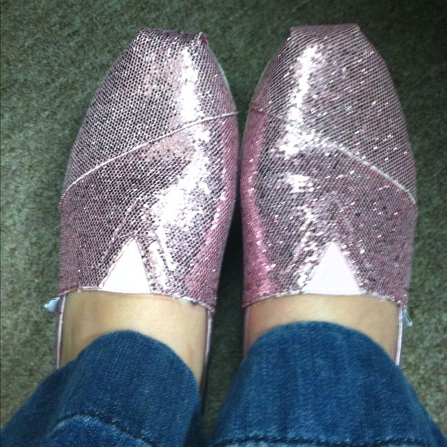 My pink glitter Toms! True love! I have