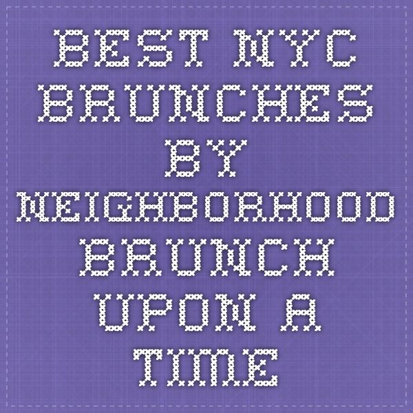 Best NYC brunches by neighborhood - Brunch Upon A Time